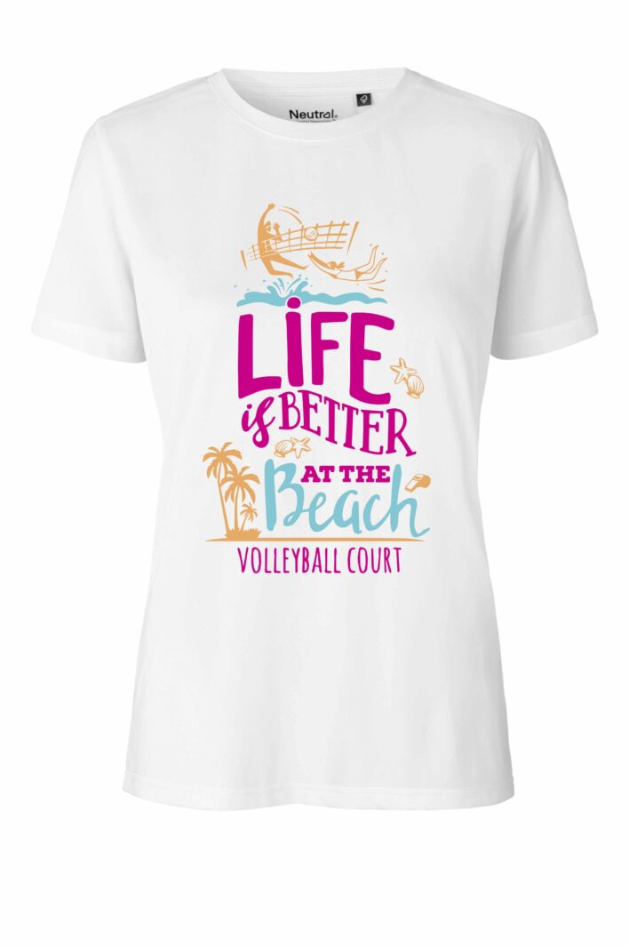 "Recycled Polyester Shirt ""Life is better at the Beachvolleyball Court"""